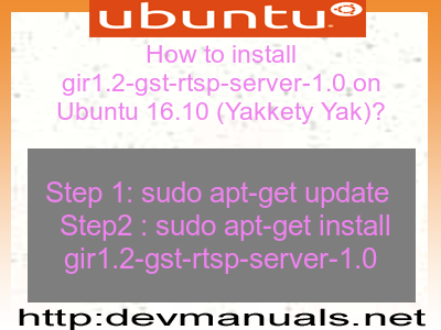 How to install gir1 2-gst-rtsp-server-1 0 on Ubuntu 16 10