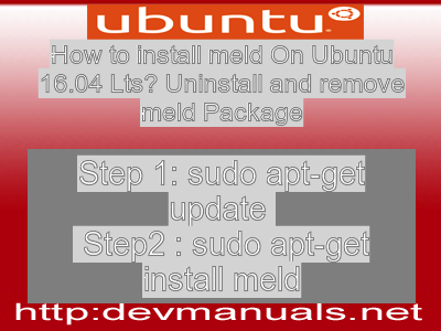 How to install meld On Ubuntu 16 04 Lts? Uninstall and remove meld