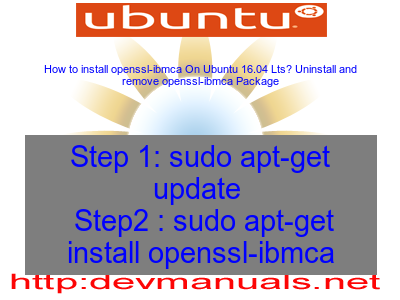 How to install openssl-ibmca On Ubuntu 16 04 Lts? Uninstall