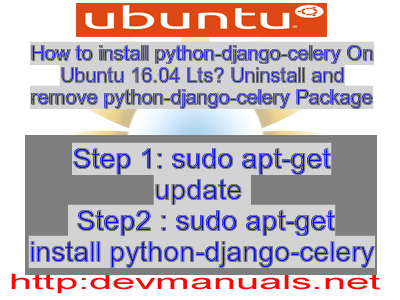 How to install python-django-celery On Ubuntu 16 04 Lts? Uninstall