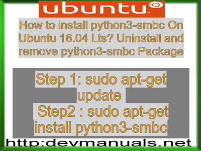 How to install python3-smbc On Ubuntu 16.04 Lts? Uninstall and remove  python3-smbc Package