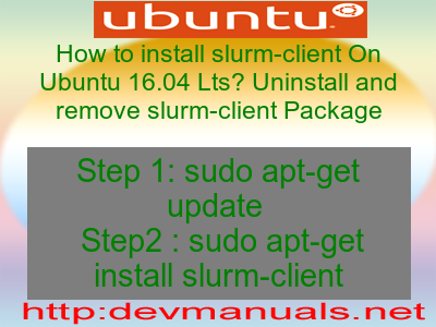How to install slurm-client On Ubuntu 16 04 Lts? Uninstall