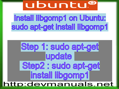 Install libgomp1 on Ubuntu: sudo apt-get install libgomp1