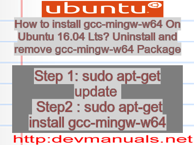 How to install gcc-mingw-w64 On Ubuntu 16 04 Lts? Uninstall